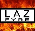 Laz Fyre