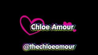 ChloeAmour'd vid