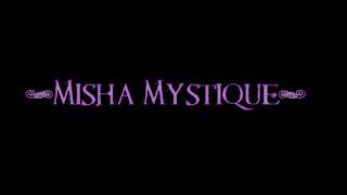 Misha Mystique'd vid