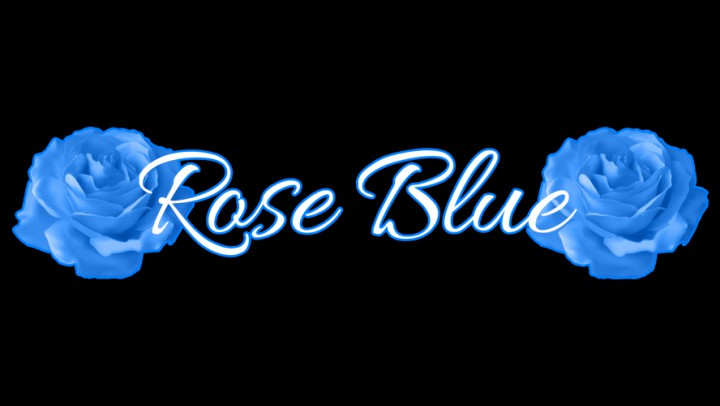 Rose Blue'd vid