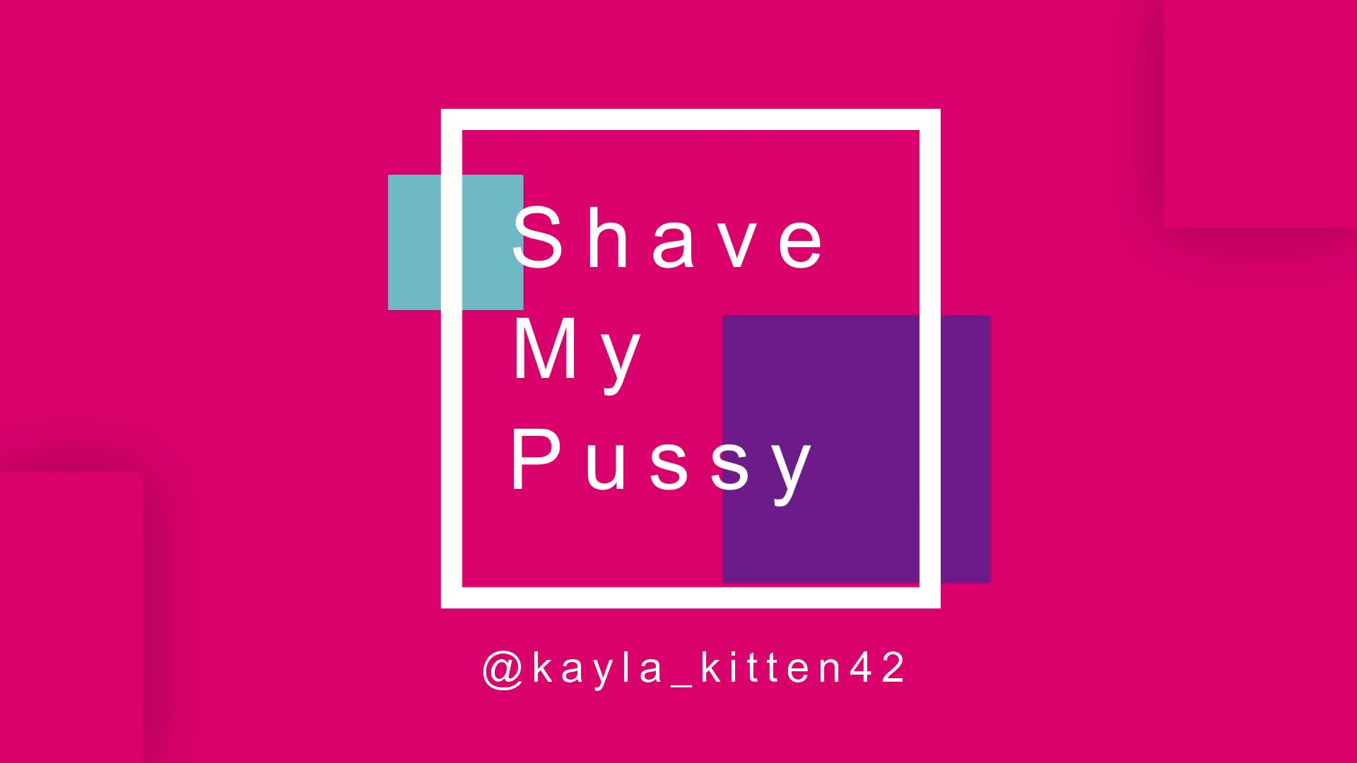 kayla_kitten42'd vid